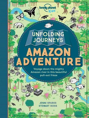 Unfolding Journeys: Amazon Adventure (Lonely Planet Kids)