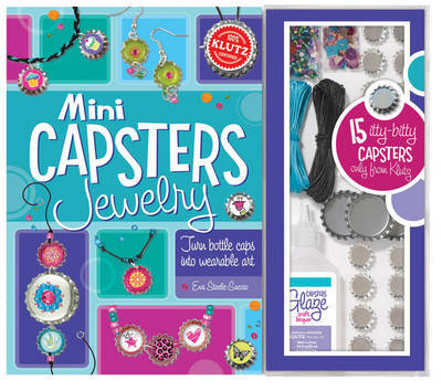 Mini Capsters Jewellery: Turn Bottle Caps Into Wearable Art (Klutz)
