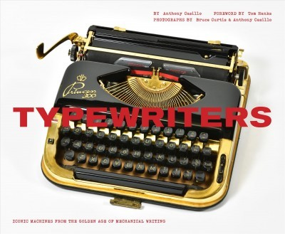 Typewriters : Iconic Machines from the Golden Age of Mechanical Writing