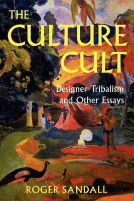 The Culture Cult : Designer Tribalism & Other Essays