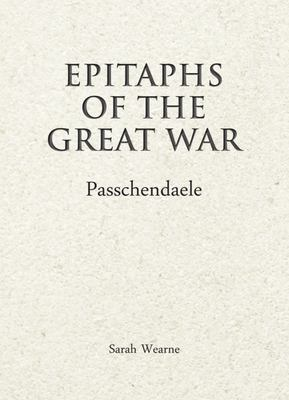 Epitaphs of the Great War : Passchendaele