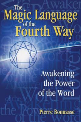 The Magic Language of the Fourth Way : Awakening the Power of the Word