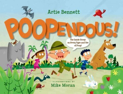 Poopendous! : The Inside Scoop on Every Type and Use of Poop!