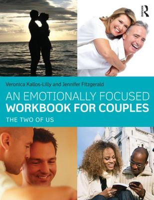 An Emotionally-Focused Workbook for Couples: The Two of Us