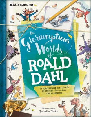 The Gloriumptious Worlds of Roald Dahl