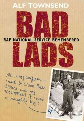 Bad Lads : Raf National Service Remembered