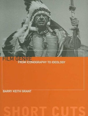 Film Genre : From Iconography to Ideology