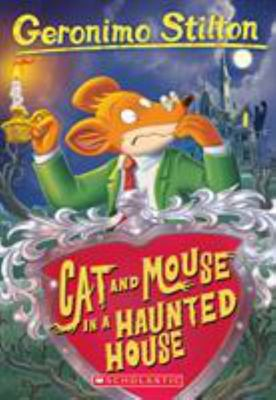Cat and Mouse in a Haunted House (Geronimo Stilton #3)