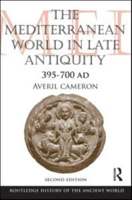 The Mediterranean World in Late Antiquity 395-700 AD