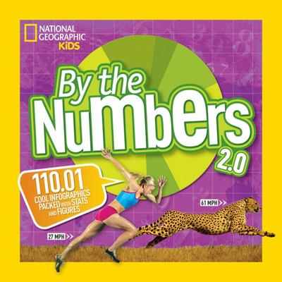 By the Numbers 2.0 (National Geographic Kids)