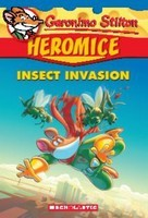 Insect Invasion (Geronimo Stilton Heromice #9)