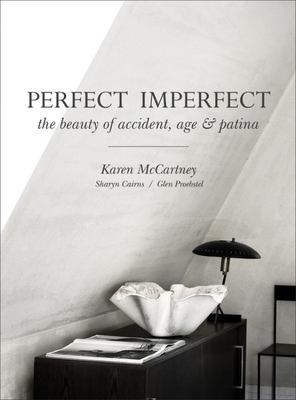 Perfect Imperfect - The Beauty of Accident, Age & Patina