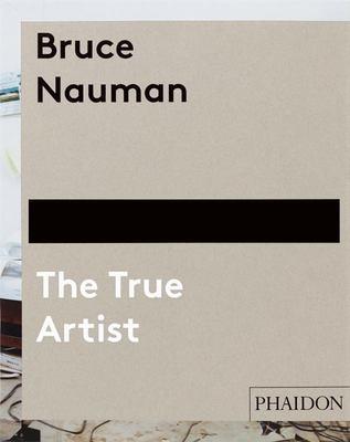 Bruce Nauman - The True Artist
