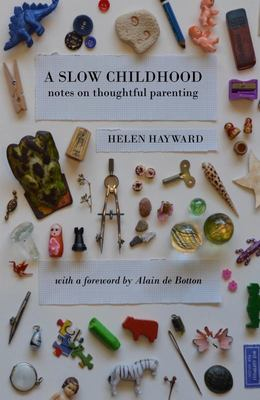 A Slow Childhood : Notes on thoughtful parenting
