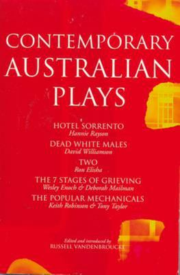 "Contemporary Australian Plays: ""The Hotel Sorrento""; ""Dead White Males""; ""Two""; ""The 7 Stages of Grieving""; ""The Popular Mechanicals"""