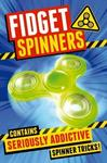 Fidget Spinners: Brilliant Tricks, Tips and Hacks
