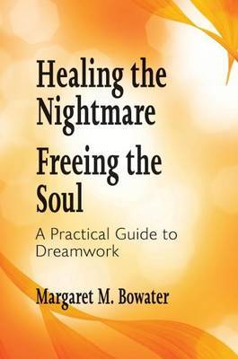 Healing the Nightmare Freeing the Soul