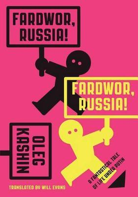 Fardwor, Russia!: A Fantastical Tale of Life Under Putin