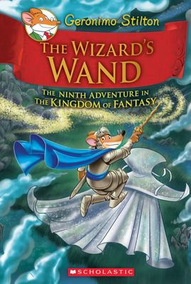 The Wizard's Wand (Geronimo Stilton: Kingdom of Fantasy #9)