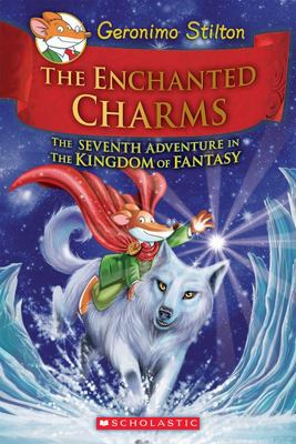 The Enchanted Charms (Geronimo Stilton: Kingdom of Fantasy #7)
