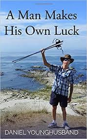 A Man Makes His Own Luck