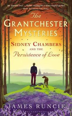 Sidney Chambers and the Persistence of Love (Grantchester #6)