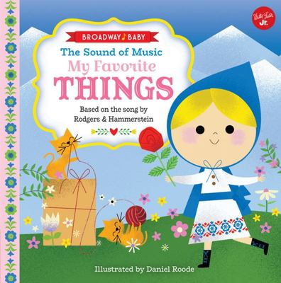 Broadway Baby: My Favorite Things: An Illustrated Sing-Along to the Sound of Music