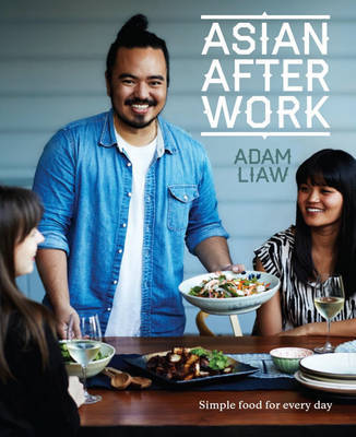 Asian After Work: Simple Food for Every Day