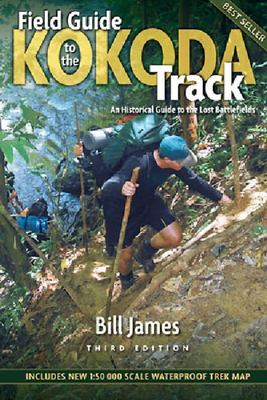 Field Guide to the Kokoda Track: An Historical Guide to the Lost Battlefields (2006)