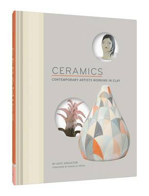 Ceramics - Contemporary Artists Working in Clay