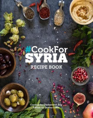 Cook for Syria : The Recipe Book