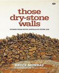 Those Dry-stone Walls: Stories from South Australia's Stone Age