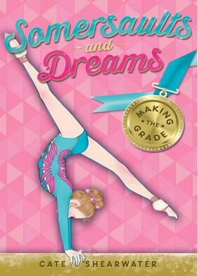 Making the Grade (Somersaults & Dreams #1)