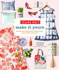 Yellow Owl's Make It Yours: Patterns and Inspiration to Stamp, Stencil, and Customize Your Stuff
