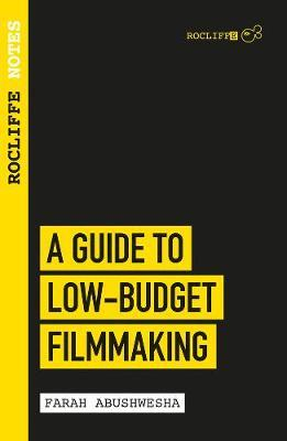 A Guide to Low Budget Filmmaking: Rocliffe Notes