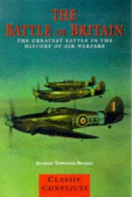 The Battle of BritainThe Greatest Battle in the History of Air Warfare