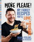 More Please!: My Family Recipes You'll Love to Cook and Share