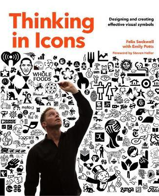 Thinking in Icons: Designing and Creating Effective Visual Symbols