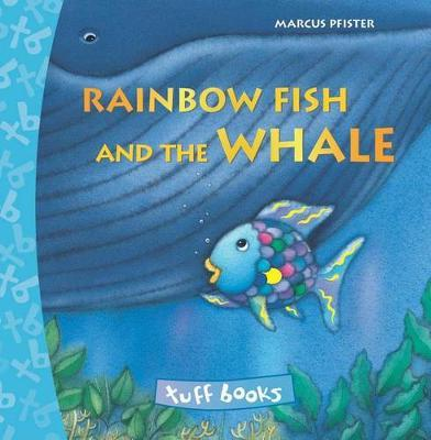 Rainbow Fish and the Whale (Tuff Book)