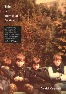 This Is Memorial Device - An Hallucinated Oral History of the Post-Punk Music Scene in Airdrie, Coatbridge and Environs 1978-1986