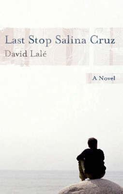 LAST STOP SALINA CRUZ