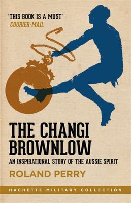 The Changi Brownlow: An Inspirational Story of the Aussie Spirit
