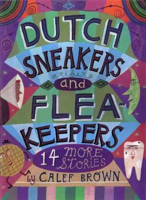 Dutch Sneakers and Fleakeepers : 14 More Stories