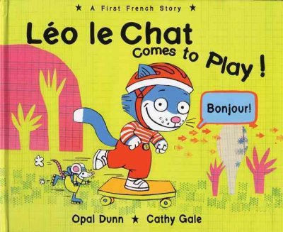 Leo Le Chat Comes To Play! : A First French Story