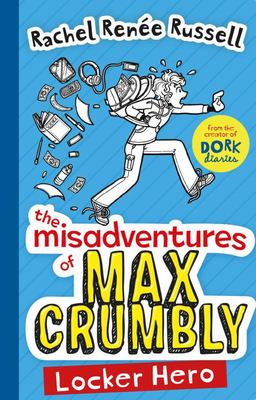 Locker Hero (The Misadventures of Max Crumbly #1)