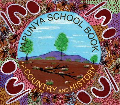 The Papunya School Book of Country and History
