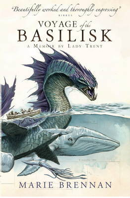 Voyage of the Basilisk (Memoir by Lady Trent (A Natural History of Dragons #3)