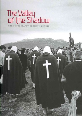 The Valley of the Shadow : The Photography of Miron Zownir