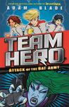 Attack of the Bat Army (Team Hero #2)