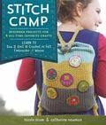 Stitch Camp : 18 Crafty Projects for Kids – Learn 6 All-time Favorite Skills: Sew, Knit, Crochet, Felt, Embroider & Weave